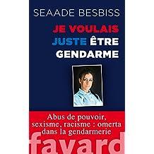 Je voulais juste être gendarme : Abus de pouvoir, sexisme, racisme : omerta dans la gendarmerie (Documents)