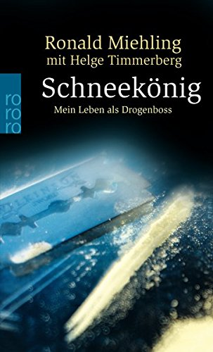 Schneekönig: Mein Leben als Drogenboss