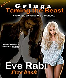 GRINGA - Taming the Beast: A romantic suspense and crime novel