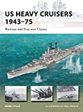 US Heavy Cruisers 1943-75: Wartime and Post-war Classes (New Vanguard)