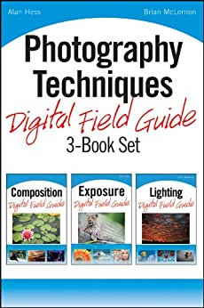 Photography Techniques Digital Field Guide 3-Book Set by [Hess, Alan, McLernon, Brian]
