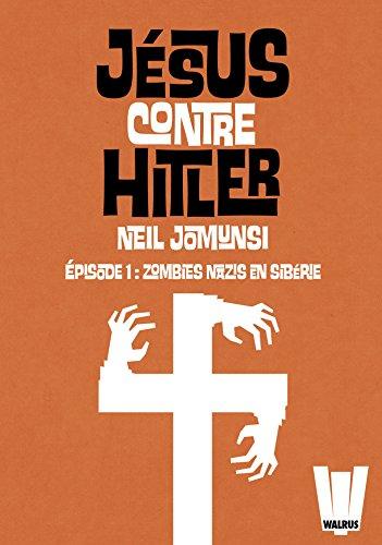 Couverture du livre Jésus contre Hitler tome 01: Zombies Nazis en Sibérie