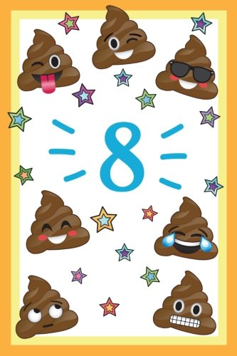 8: Year Old Happy Birthday Year Journal, Funny Poop Emoji 8th Happy Birthday Journal Notebook, Memory Keepers Emojis Journal for Young Boys & Girls, ... Gift Idea for Birthday Boy, Birthday Girl! por Memory Keepers