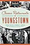 Classic Restaurants of Youngstown (American Palate) by Thomas Welsh (2014-04-15)