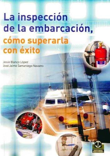 INSPECCIÓN DE LA EMBARCACIÓN, LA. Cómo superarla con éxito (Bicolor) (Deportes) por Jesús Blanco López