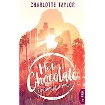 Hot Chocolate - Ein Song für Holly: Prickelnde Novelle - Episode 3.1 (L.A. Dreams)