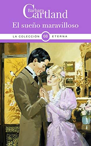 68. El sueño maravilloso (La Colección Eterna de Barbara Cartland ...