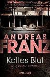 Kaltes Blut: Julia Durants 6. Fall (Julia Durant ermittelt)