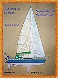 Image de Un anno su Cochise navigando nel Mediterraneo: Diario di bordo (Italian Edition)