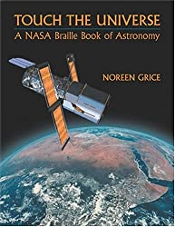 Touch the Universe: A NASA Braille Book of Astronomy by Noreen Grice (2002-10-30)