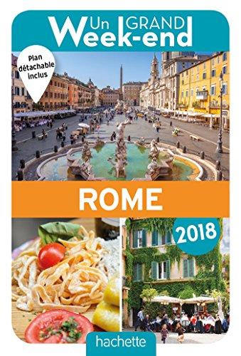 Un Grand Week-End à Rome 2018. Le Guide