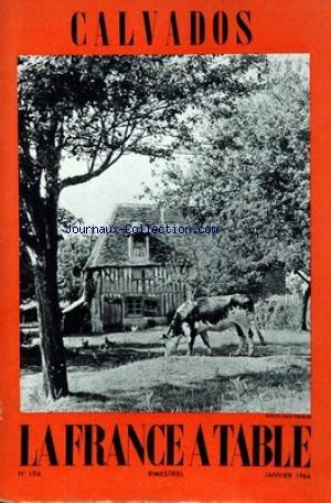 FRANCE A TABLE (LA) [No 106] du 01/01/1964 - CALVADOS PAR DE LACRETELLE - DUQUENNE - DARBRENT - DELARUE-MARDRUS - HENRY - LEMONNIER - GOUTEFANGEA - BERTRAND - GANDON ET GAGNIARD.