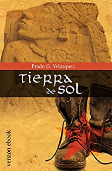 Tierra de Sol (Spanish Edition) by [Velázquez, Prado G.]