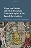 Home and Nation in British Literature from the English to the French Revolutions