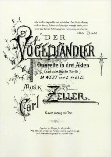 Der Vogelhändler. Operette in drei Akten. Klavier-Auszug mit Text
