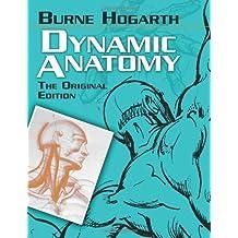 Dynamic Anatomy: The Original Edition (Dover Art Instruction) by Burne Hogarth (2009-11-18)