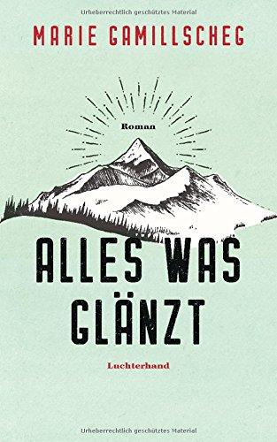 Buchseite und Rezensionen zu 'Alles was glänzt: Roman' von Marie Gamillscheg