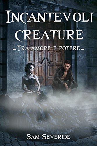 Incantevoli Creature - Tra Amore e Potere (vol.2)
