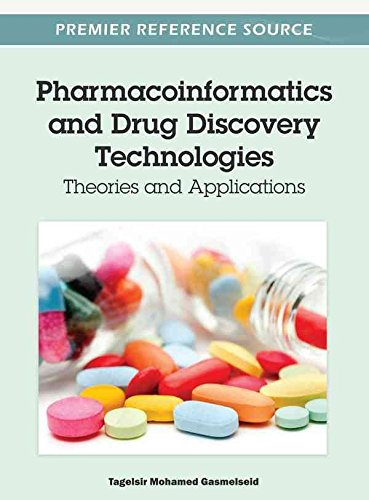 [(Pharmacoinformatics and Drug Discovery Technologies : Theories and Applications)] [Edited by Tagelsir Mohamed Gasmelseid] published on (March, 2012)