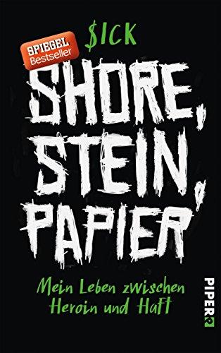 Buchcover Shore, Stein, Papier: Mein Leben zwischen Heroin und Haft