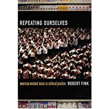 Repeating Ourselves: American Minimal Music as Cultural Practice (Paperback) - Common