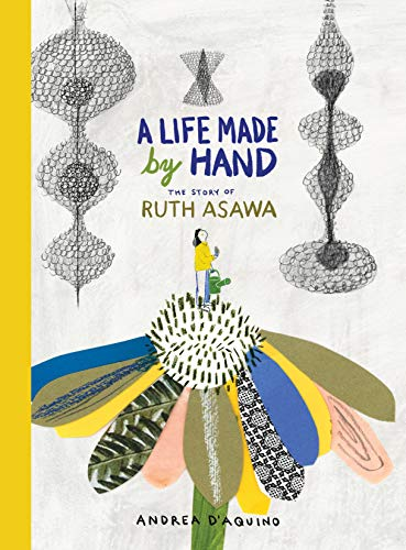 A life made by hand : The story of Ruth Asawa par Andrea D'Aquino