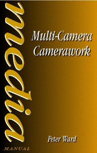 Multi-Camera Camerawork (Media Manual Series) by Peter Ward (1997-09-22)