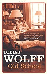 Old School by Tobias Wolff (2005-02-07)