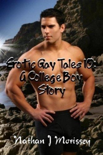 Erotic Gay Tales 10: A College Boy Story eBook: Nathan J. Morissey ...