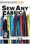 Sew Any Fabric: A Quick Reference to...