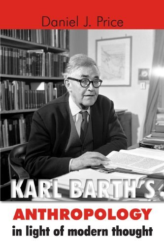 Karl Barth's Anthropology in Light of Modern Thought by Daniel J. Price (2002-02-07)