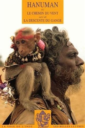 Hanuman ou le chemin du vent: Suivi de La Descente du Gange