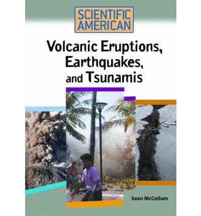 [( Volcanic Eruptions, Earthquakes, and Tsunamis )] [by: Sean McCollum] [Oct-2007] par Sean McCollum