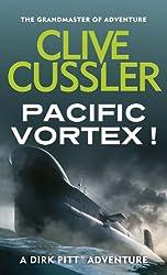 Pacific Vortex! (Dirk Pitt Adventure Series Book 1)