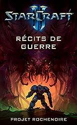 STARCRAFT 2 : RECITS DE GUERRE