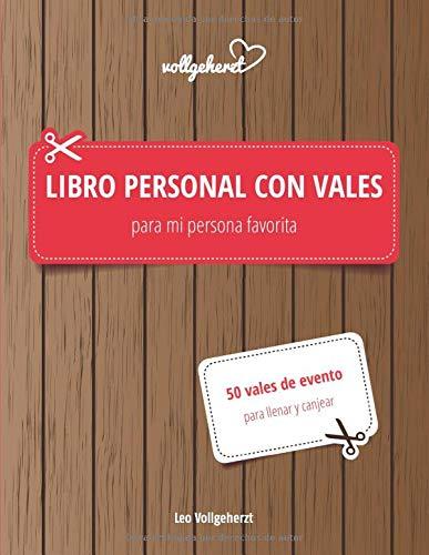 Libro personal con vales para mi persona favorita: 50 vales de evento para llenar y canjear
