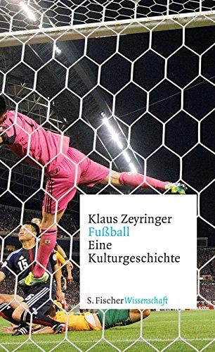 Fußball: Eine Kulturgeschichte