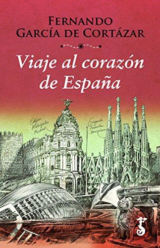 Viaje al corazón de España por Fernando García De Cortázar