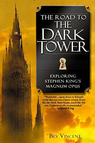 The Road to the Dark Tower: Exploring Stephen King's Magnum Opus por Bev Vincent