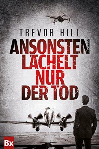 Buchseite und Rezensionen zu 'Ansonsten lächelt nur der Tod: Thriller' von Trevor Hill