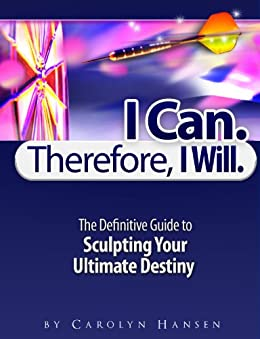 I Can. Therefore I Will. by [Hansen, Carolyn]