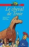 Le cheval de Troie (Histoires de toujours t. 1) (French Edition)