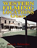 Western Filming Locations Utah: Special Edition