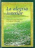La alegría interior: El amor y la dicha de vivir (El Jardín interior)