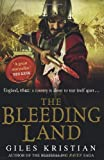 The Bleeding Land (Bleeding Land Trilogy 1)