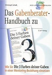 Das Gabenberaterhandbuch zu Die 3 Farben deiner Gaben: Wie Sie Die 3 Farben deiner Gaben in einer Mentoring-Beziehung einsetzen
