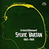 Irresistiblement: Sylvie Vartan 1965-1968