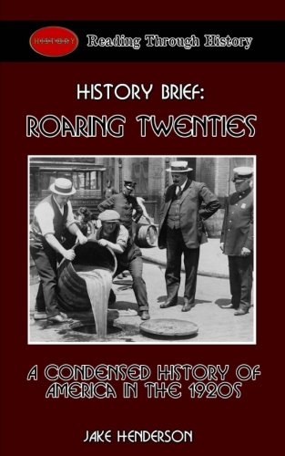 Epub Download Roaring Twenties: A Condensed History of the 1920s in America PDB