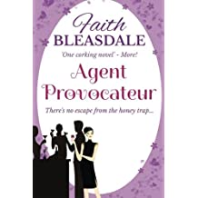 Agent Provocateur by Faith Bleasdale (2016-04-25)