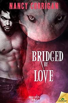 Bridged by Love by [Corrigan, Nancy]